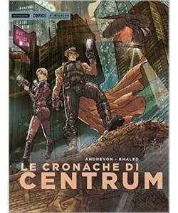 Le cronache di Centrum -   Mondadori Comics