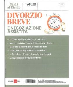Divorzio breve  e negoziazione assistita - ediz. Gruppo 24 Ore