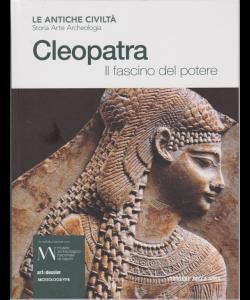 Le antiche civiltà - Cleopatra - Il fascino del potere - n . 14 - settimanale