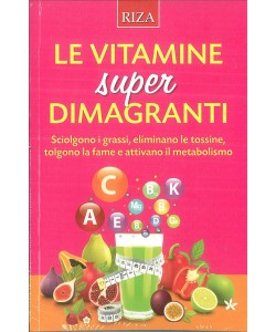 Le vitamine super dimagranti - edizioni RIZA