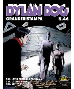 Dylan Dog Grande Ristampa - N° 46 - Dylan Dog Granderistampa N° 46 - Bonelli Editore