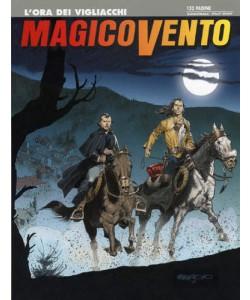 Magico Vento - N° 113 - L'Ora Dei Vigliacchi - Bonelli Editore