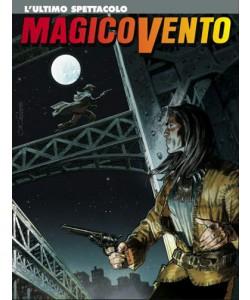 Magico Vento - N° 117 - L'Ultimo Spettacolo - Bonelli Editore