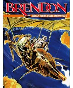 Brendon - N° 94 - Nella Terra Delle Meraviglie - Bonelli Editore