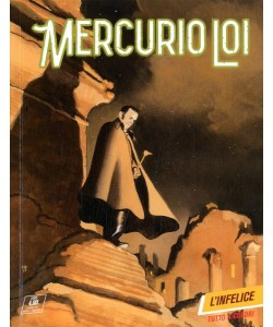 Mercurio Loi - N° 5 - L'Infelice - Bonelli Editore