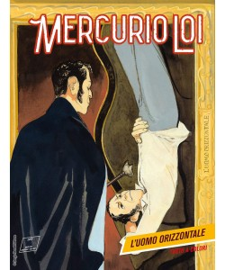Mercurio Loi - N° 10 - L'Uomo Orizzontale - Bonelli Editore