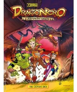 Dragonero Adventures - N° 1 - Tre Giovani Eroi - Bonelli Editore