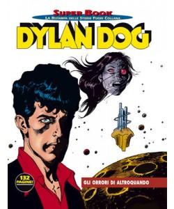 Dylan Dog Superbook - N° 2 - Gli Orrori Di Altroquando - Bonelli Editore