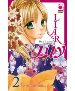 Liar Lily - N° 2 - Non E' Come Sembra! - Manga Rainbow Planet Manga