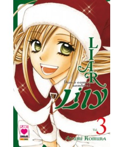 Liar Lily - N° 3 - Non E' Come Sembra! - Manga Rainbow Planet Manga