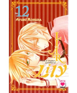 Liar Lily - N° 12 - Non E' Come Sembra! - Manga Rainbow Planet Manga