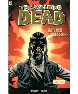 Walking Dead Gazzetta Sport - N° 15 - Nati Per Soffrire 1 + Dvd - Saldapress