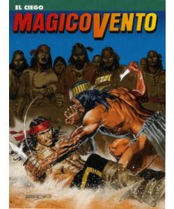 Magico Vento - N° 124 - El Ciego - Bonelli Editore
