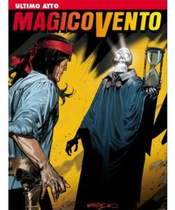 Magico Vento - N° 130 - Ultimo Atto - Bonelli Editore