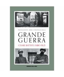 Protagonisti, armi e strategie della Grande Guerra