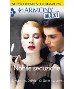 Harmony MAXI - Nobile seduzione Di Sandra Hyatt, Anna Depalo, Olivia Gates, Jennifer Lewis