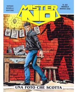 Mister No - N° 322 - Una Foto Che Scotta - Bonelli Editore