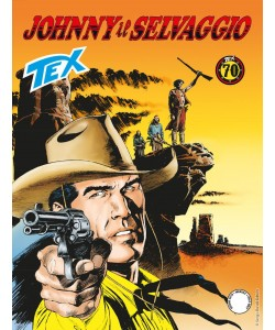 Tex Gigante - N° 692 - Johnny Il Selvaggio - Bonelli Editore