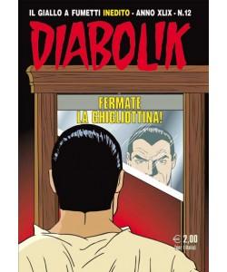 Diabolik Anno 49 - N° 12 - Fermate La Ghigliottina! - Diabolik 2010 Astorina Srl