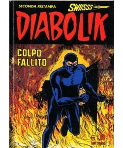 Diabolik Swiisss - N° 137 - Colpo Fallito - Astorina Srl