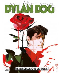 Dylan Dog - N° 382 - Il Macellaio E La Rosa - Bonelli Editore