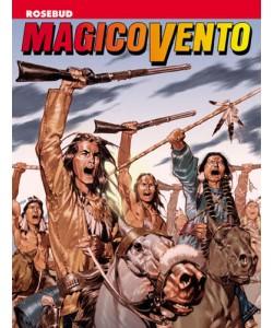 Magico Vento - N° 98 - Rosebud - Bonelli Editore