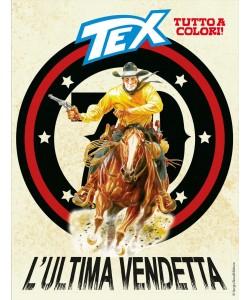 Tex Gigante - N° 695 - L'Ultima Vendetta - Bonelli Editore