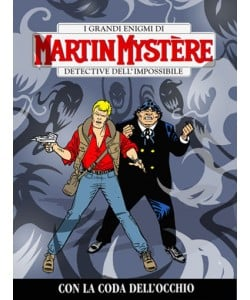 Martin Mystere  - N° 315 - Con La Coda Dell'Occhio -