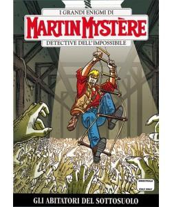 Martin Mystere - N° 327 - Gli Abitatori Del Sottosuolo -