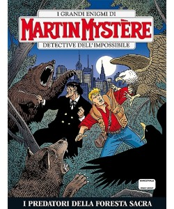 Martin Mystere  - N° 334 - I Predatori Della Foresta Sacra -