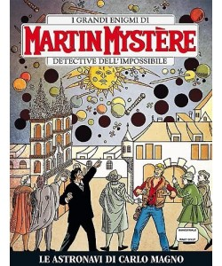 Martin Mystere - N° 338 - Le Astronavi Di Carlo Magno -