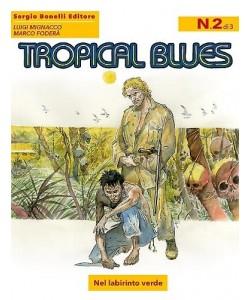 Tropical Blues - N° 2 - Nel Labirinto Verde -