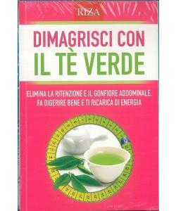 Dimagrisci con Il Te' verde - edizioni Riza