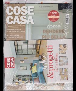 Cose Di Casa + - Casa In Fiore + idee & progetti - n. 12 - dicembre 2018 - mensile - 3 riviste