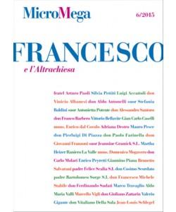 Micromega n. 6 /2015 - Francesco E L'altra Chiesa