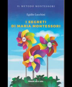 Il metodo Montessori  - I segreti di Maria Montessori - di Egidio Lucchini - n. 15 - settimanale