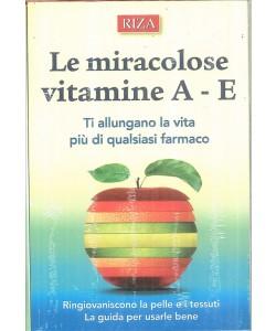 Le miracolose vitamine A - E  edizioni RIZA