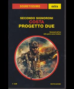 Segretissimo Extra Supplemento al n. 1644 - gennaio - febbraio 2019 - Secondo Signoroni - Costa progetto due