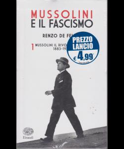 Mussolini e il fascismo - n. 1 - settimanale - 1883-1920 - Renzo De Felice