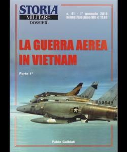 Storia Militare Dossier - n. 41 - 1° gennaio 2019 - bimestrale - La guerra aerea in Vietnam - Prima parte