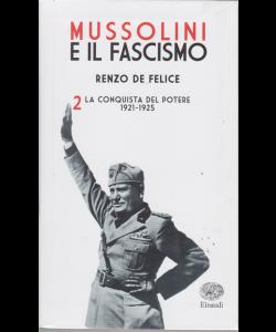 Mussolini E Il Fascismo di Renzo Felice n. 2 - La conquista del potere 1921-1925 - settimanale -