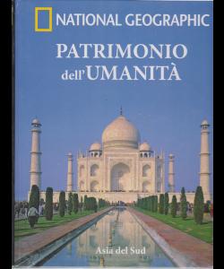 Patrimonio Dell'umanità - National Geographic - Asia del Sud - n. 17 - 9/1/2019 - settimanale