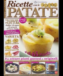 Ricette con le patate - n. 6 - bimestrale - gennaio - febbraio 2019 -
