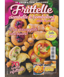 In Cucina con passione - Frittelle, ciambelle e bomboloni dolci & salati - bimestrale - n. 3 - 15/1/2019 -