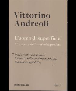 Vittorino Andreoli -n. 4 - L'uomo di superficie - settimanale -