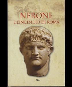 Gli episodi decisivi - Grecia e Roma - Nerone e l'incendio di Roma - n. 17 - settimanale - 18/1/2019 -