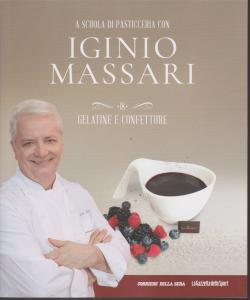 A scuola di pasticceria con Iginio Massari - n. 18 - gelatine e confetture - settimanale