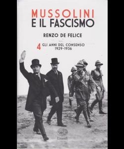 Mussolini e il fascismo - n. 4 - Renzo De Felice - settimanale -