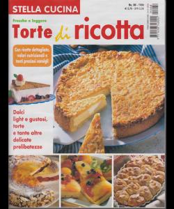 Stella Cucina - Torte Di Ricotta - fresche e leggere - n. 88 - trimestrale - 24/1/2019