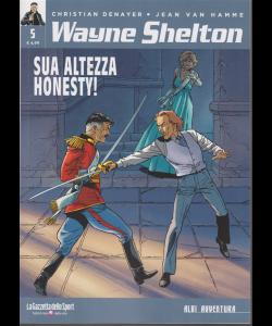 Wayne Shelton - Sua altezza honesty! Albi avventura - n. 23 - settimanale -